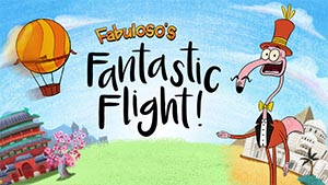 Fabuloso's Fantastic Flight