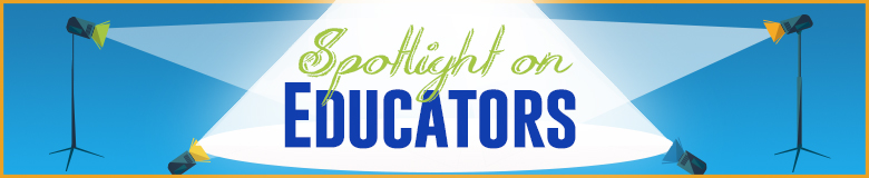 spotlight on educators