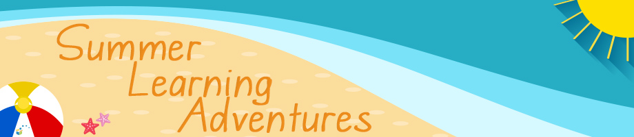 summer learning adventures text on a beach with water, sun and beach ball
